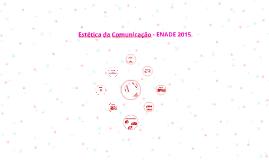 Estética da Comunicação - ENADE 2015