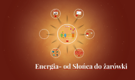 Energia- od Słońca do żarówki