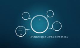 Perkembangan Gereja di Indonesia