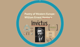 Copy of An Analysis of William Ernest Henley's Invictus