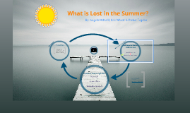 What is Lost in the Summer?