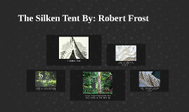 sc 1 st  Prezi & The Silken Tent By: Robert Frost by cara larkin on Prezi