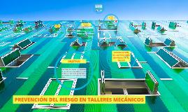Copy of PREVENCIÓN DEL RIESGO EN TALLERES MECÁNICOS