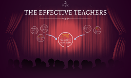 THE EFFECTIVE TEACHERS