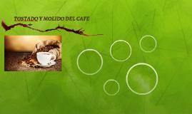 TOSTADO Y MOLIDO DEL CAFE