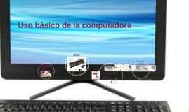 USO BÁSICO DE LA COMPUTADORA