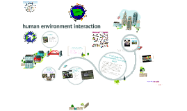 Copy of Copy of human environment interaction