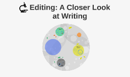 Editing: A Closer Look at Writing