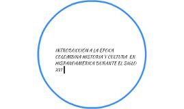 INTRODUCCIÓN A LA ÉPOCA COLOMBINA HISTORIA Y CULTURA  EN HIS