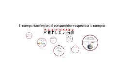 Copy of El comportamiento del consumidor respecto a la compra