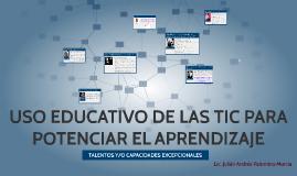 Copy of USO EDUCATIVO DE LAS TIC PARA POTENCIAR EL APRENDIZAJE