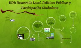 UDI: Desarrollo Local, Políticas Públicas y Participación Ci