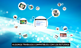 TRABAJOS COMPATIBLES CON LOS ESTUDIOS