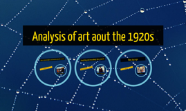 Analysis of art aout the 1920s