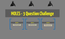 MOLES - 3 Question Challenge