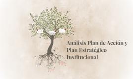 Análisis Plan de Acción y Plan Estratégico Institucional