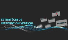 ESTRATEGIA DE INTREGACION VERTICAL