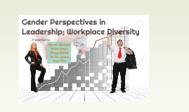 Gender Perspectives in Leadership; Workplace Diversity