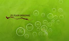 EL PLAN ORIGINAL
