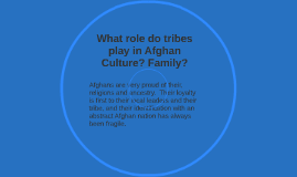 What role do tribes play in Afghan Culture? Family?