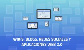 WIKIS, BLOGS, REDES SOCIALES Y APLICACIONES WEB 2.0