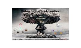 Radioactivité et bombe nucléaire