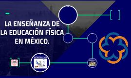 LA ENSEÑANZA DE LA EDUCACIÓN FÍSICA EN MÉXICO