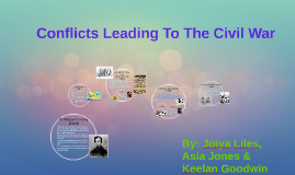 Conflicts Leading To The Civil War