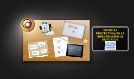 Copy of Tecnicas_proyectivas_en_la_investigacion_de_mercado