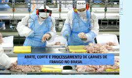 ABATE, CORTE E PROCESSAMENTO DE CARNES DE FRANGO NO BRASIL