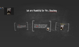 Copy of We are thankful for Mrs. Bouchey