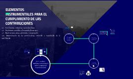 ELEMENTOS INSTRUMENTALES PARA EL CUMPLIMIENTO DE LAS CONTRIB