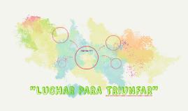 """""""LUCHAR PARA TRIUNFAR"""""""