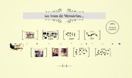 60 Anos de Memórias...