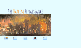 Copy of The Harlem Renaissance