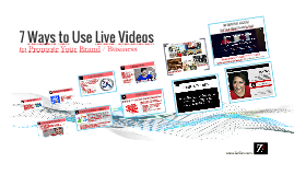 7 Ways to Use Live Videos to Promote Your Brand / Business