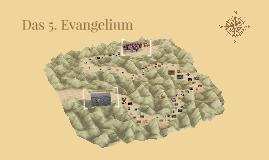 Das 5. Evangelium