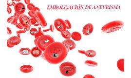 TRABAJO PIR: Embolización de aneurisma
