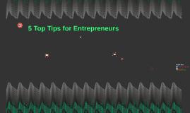 5 Top Tips for Entrepreneurs
