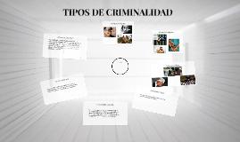 TIPOS DE CRIMINALIDAD