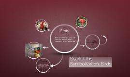 Scarlet Ibis symbolization: Birds