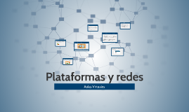 Plataformas y redes