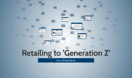 Copy of Retailing to 'Generation Z'