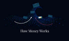 How Money Works