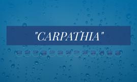 """CARPATHIA"""