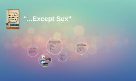 ...Except Sex