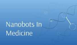 Nanobots In Medicine