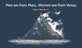 Men are from Mars...Women are from Venus