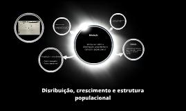 Disribuição, crescimento e estrutura populacional