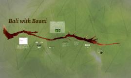 Bali with Baani